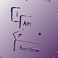 I Am A Rainbow by Bill Owen