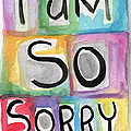 I Am So Sorry by Linda Woods