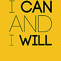 I Can And I Will Poster 2 by Naxart Studio