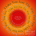 I Like You Just The Way You Are 2 by Andee Design