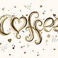 I Love Coffee by Olga Shvartsur