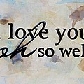 I Love You Oh So Well by Michelle Eshleman