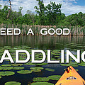 I Need A Good Paddling by James Peterson