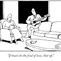 If Music Be The Food Of Love by Bruce Eric Kaplan