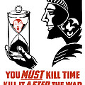 If You Must Kill Time - Kill It After The War by War Is Hell Store