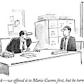 I'll Be Frank - We Offered It To Mario Cuomo by Dana Fradon