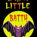 I'm A Little Batty by Amy Vangsgard