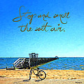 Inspirational Beach - Stop And Smell The Salt Air by Rebecca Korpita