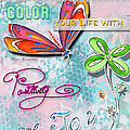 Inspirational Dragonfly Floral Art Colorful Uplifting Typography Art By Megan Duncanson by Megan Duncanson