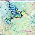 Inspirational Hummingbird Floral Flower Art Painting Dream Quote By Megan Duncanson by Megan Duncanson