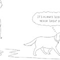 'it's Always 'good Dog' - Never 'great Dog.' by Alex Gregory