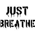 Just Breathe by Florian Rodarte