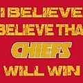 Kansas City Chiefs I Believe by Joe Hamilton