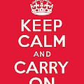 Keep Calm And Carry On by Kristin Vorderstrasse