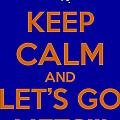 Keep Calm And Lets Go Mets by James Kirkikis