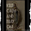 Keep Calm And Pray On With Mary by Barbara Griffin