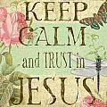 Keep Calm-trust In Jesus-3 by Jean Plout