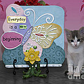 Kitty Says Every Day Is A New Beginning by Thomas Woolworth