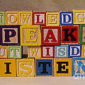 Knowledge Speaks But Wisdom Listens by Art Whitton