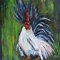 Lady Pleaser, Rooster  by Sandra Reeves