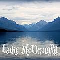 Lake Mcdonald by Carol Groenen