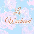 Le Weekend by Chastity Hoff
