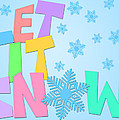 Let It Snow Freehand Drawn Text With Snowflakes Color by Jit Lim