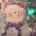 Let It Snow by Karen Hunnicutt-Meyer