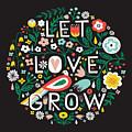 Let Love Grow by Michael Mullan