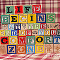 Life Begins At The End Of Your Comfort Zone  by Art Whitton