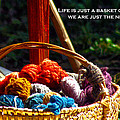 Life Is Just A Basket Of Yarn by Lesa Fine