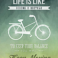 Life is like riding a bicyle by Aged Pixel