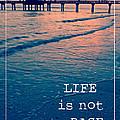 Life Is Not A Race by Edward Fielding