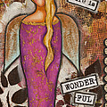 Life Is Wonderful Inspirational Mixed Media Folk Art by Stanka Vukelic