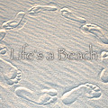Lifes A Beach With Text by Charlie and Norma Brock