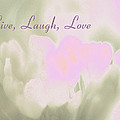 Live Laugh Love  by Penny Hunt
