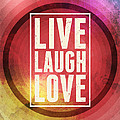 Live Laugh Love by Phil Perkins