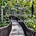 Love Builds Bridges Where There Are None by Bill Cannon