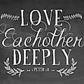 Love Eachother Deeply Chalkboard by Amy Cummings