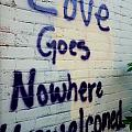 Love Goes Nowhere Unwelcomed by Jacqueline Athmann