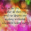 Love Vibration Is Healing Energy by Absinthe Art By Michelle LeAnn Scott