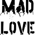 Mad Love by Florian Rodarte
