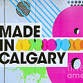 Made In Calgary by Evelina Kremsdorf