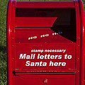 Mail Letters To Santa Here by Garry Gay