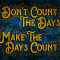 Make The Days Count by Ray Van Gundy