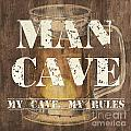 Man Cave My Cave My Rules by Debbie DeWitt