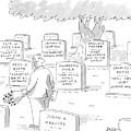 Man In Graveyard Looks At Tombstones by Jack Ziegler