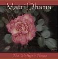 Matri Dhama Rose Design by Bobbee Rickard