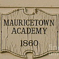 Mauricetown Academy Sign  by Nancy Patterson