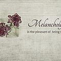 Melancholy by Kim Hojnacki